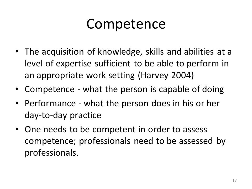 Competence Debate about performance and competence: