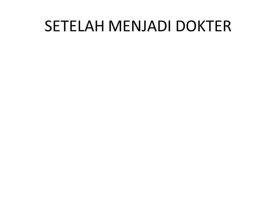 SETELAH MENJADI DOKTER
