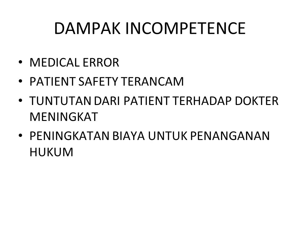 DAMPAK INCOMPETENCE MEDICAL ERROR PATIENT SAFETY TERANCAM