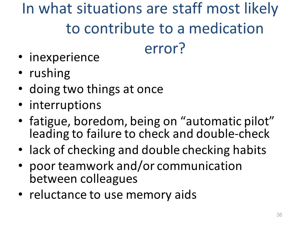 In what situations are staff most likely to contribute to a medication error