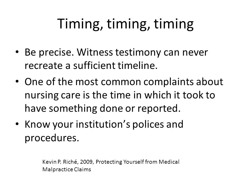 Timing, timing, timing Be precise. Witness testimony can never recreate a sufficient timeline.