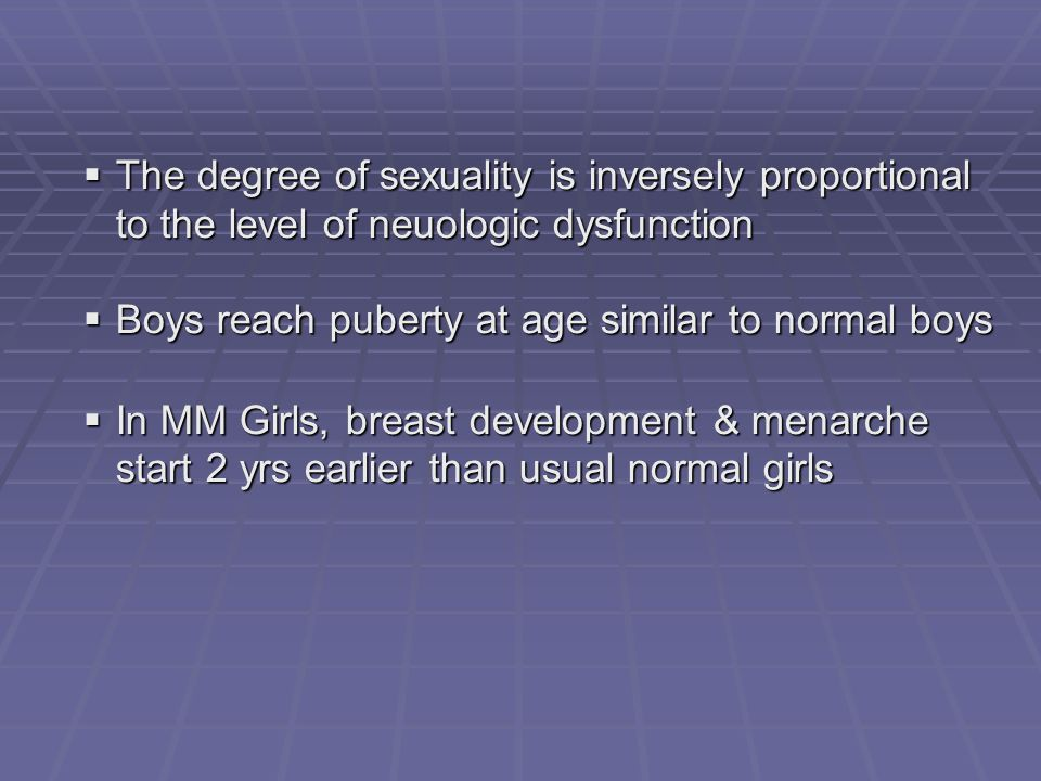 The degree of sexuality is inversely proportional to the level of neuologic dysfunction