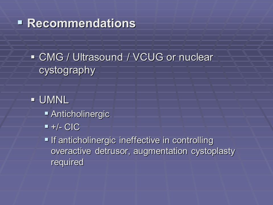 Recommendations CMG / Ultrasound / VCUG or nuclear cystography UMNL