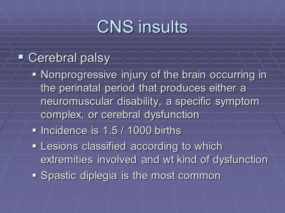 CNS insults Cerebral palsy