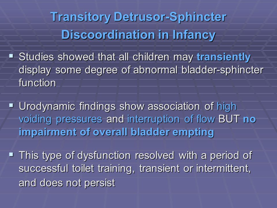 Transitory Detrusor-Sphincter Discoordination in Infancy