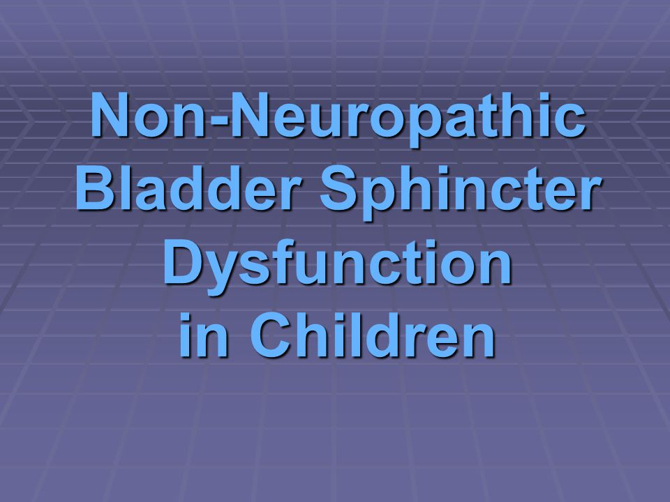 Non-Neuropathic Bladder Sphincter Dysfunction in Children