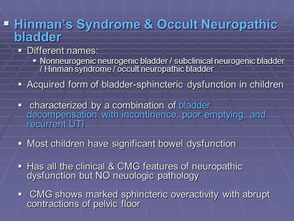 Hinman's Syndrome & Occult Neuropathic bladder