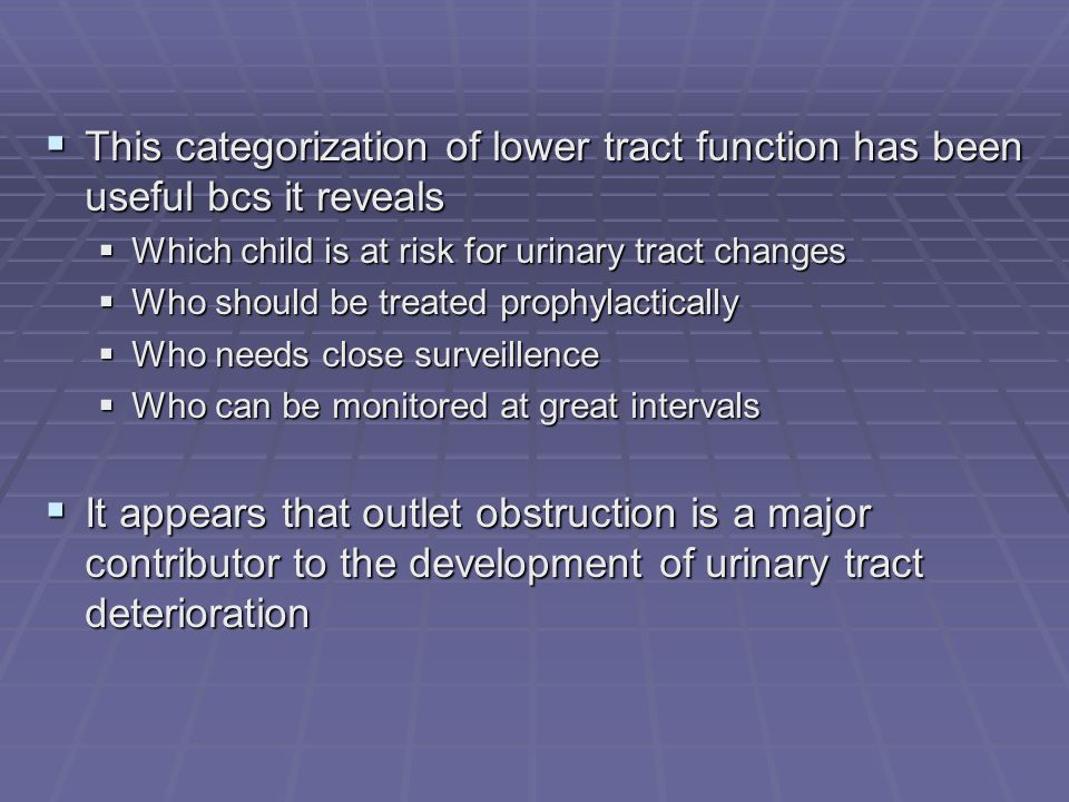 This categorization of lower tract function has been useful bcs it reveals
