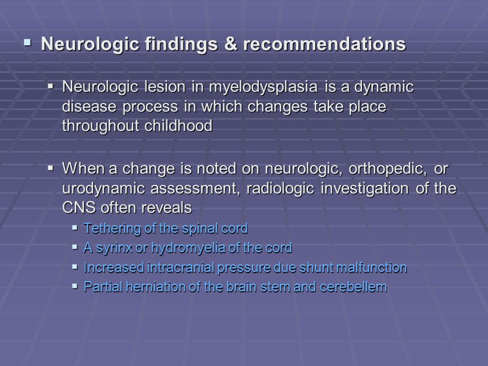 Neurologic findings & recommendations