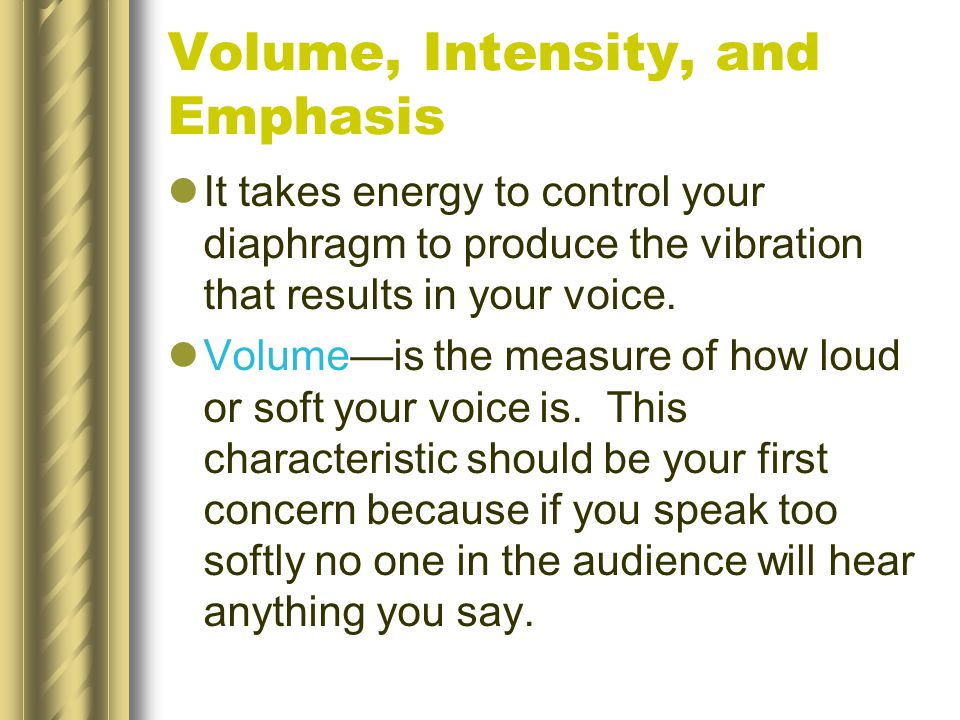 Volume, Intensity, and Emphasis