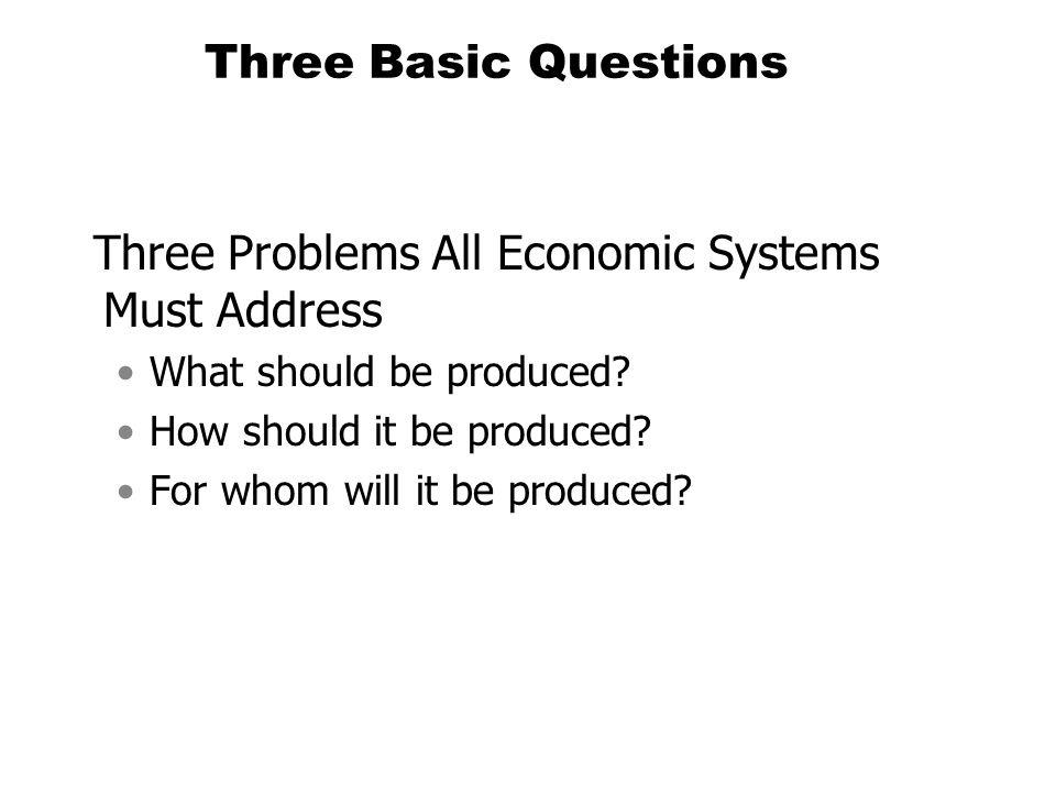 Three Problems All Economic Systems Must Address
