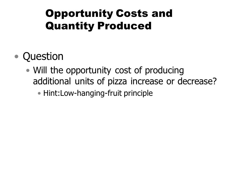 Opportunity Costs and Quantity Produced