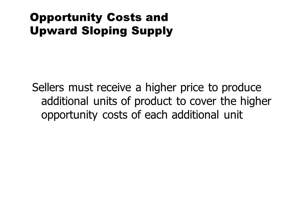 Opportunity Costs and Upward Sloping Supply