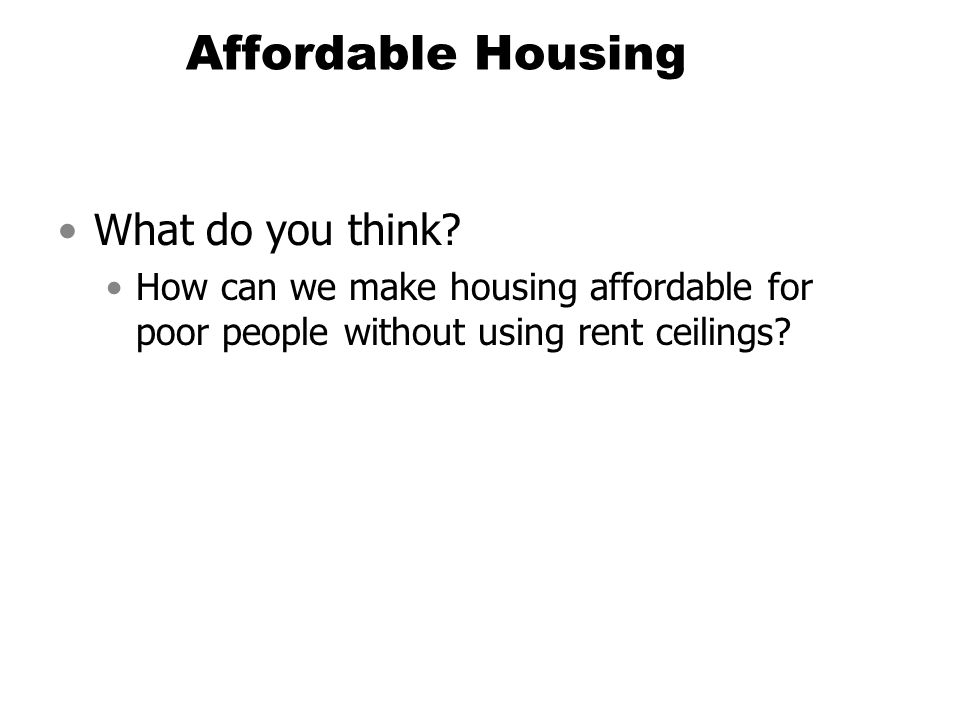 Affordable Housing What do you think