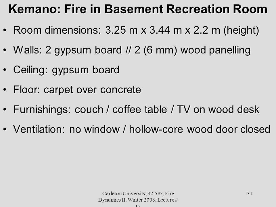 Kemano: Fire in Basement Recreation Room