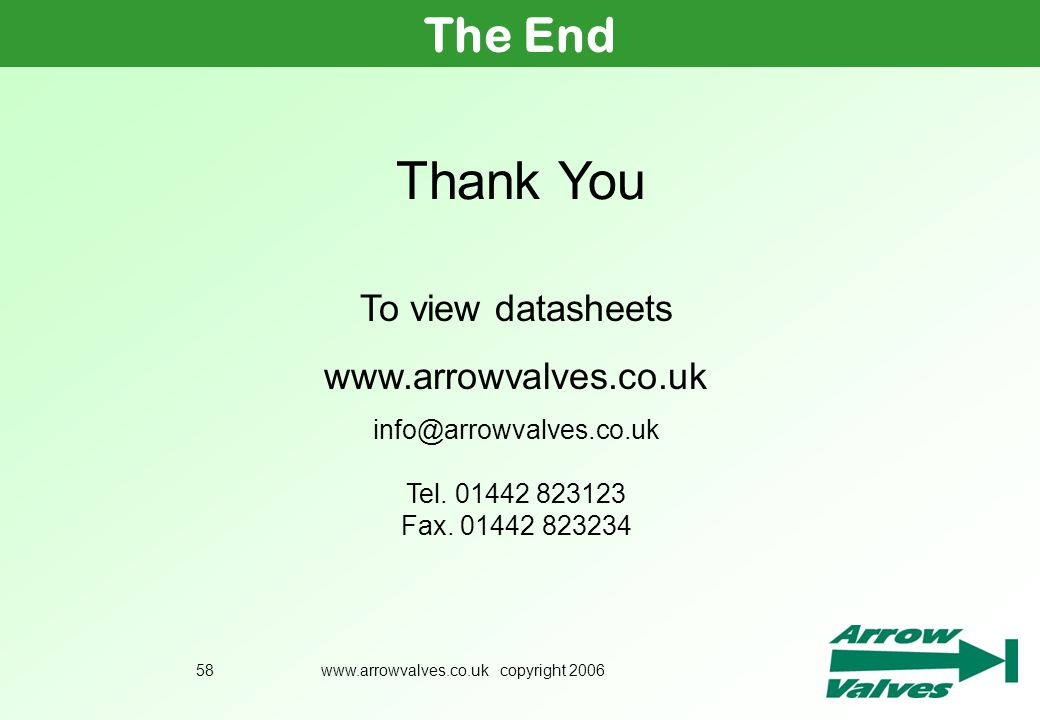 Thank You The End To view datasheets www.arrowvalves.co.uk