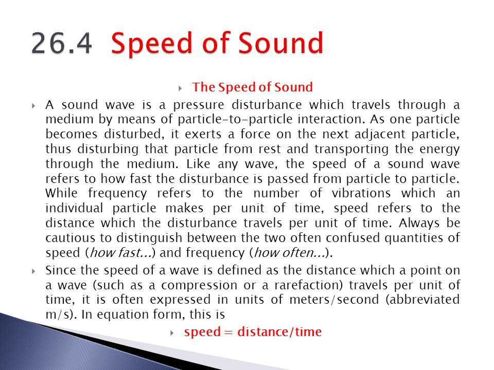 26.4 Speed of Sound The Speed of Sound
