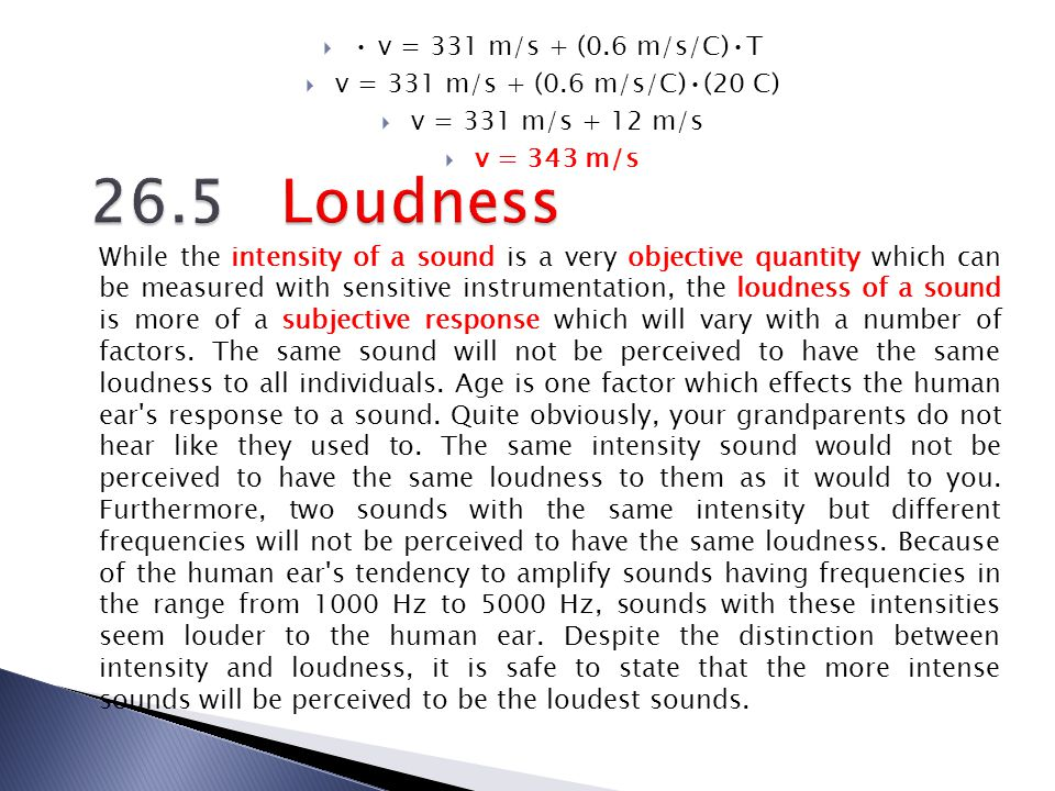 26.5 Loudness • v = 331 m/s + (0.6 m/s/C)•T