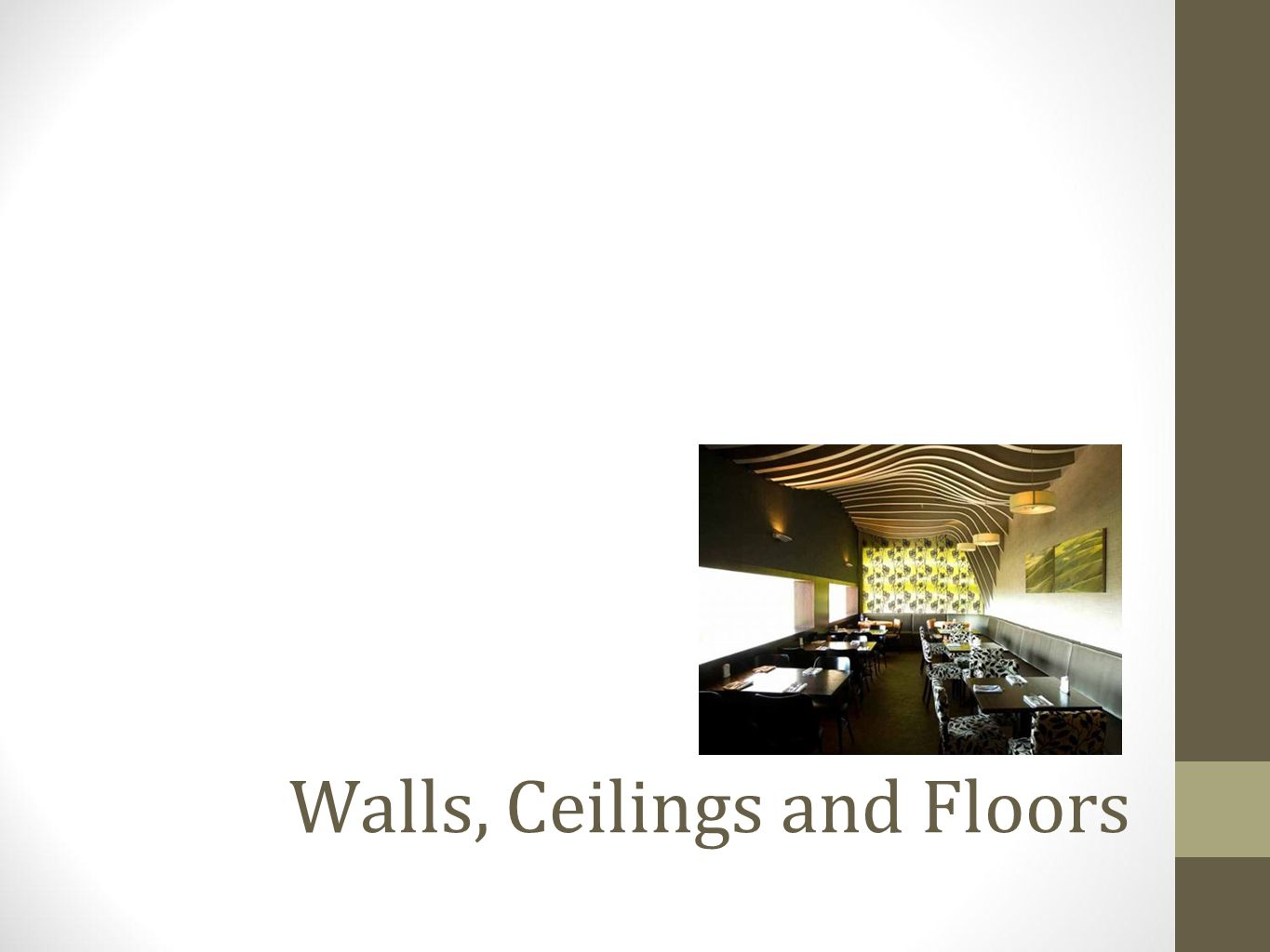 Walls, Ceilings and Floors