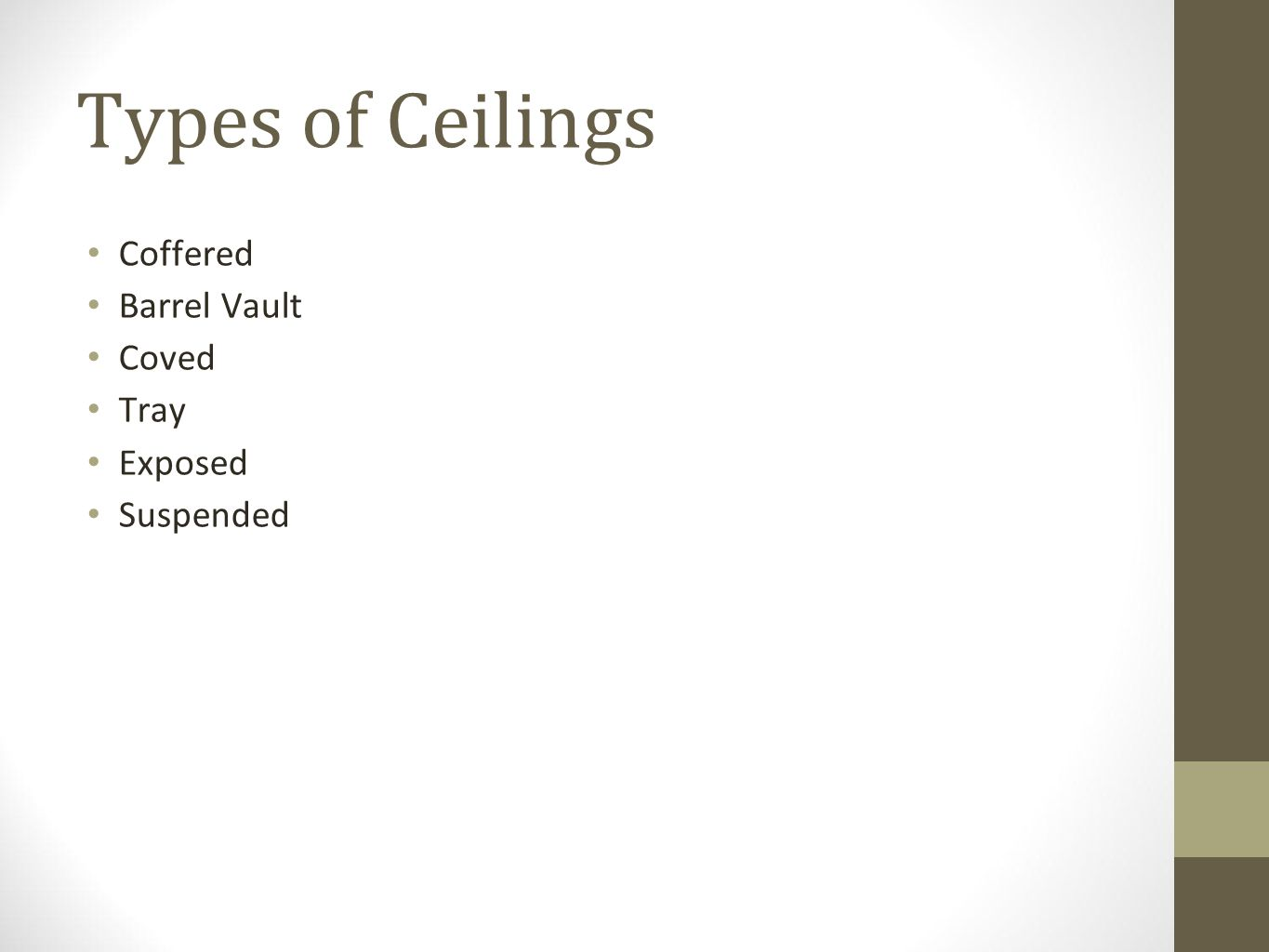 Types of Ceilings Coffered Barrel Vault Coved Tray Exposed Suspended