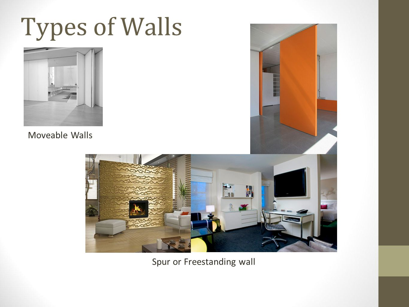 Types of Walls Moveable Walls Spur or Freestanding wall