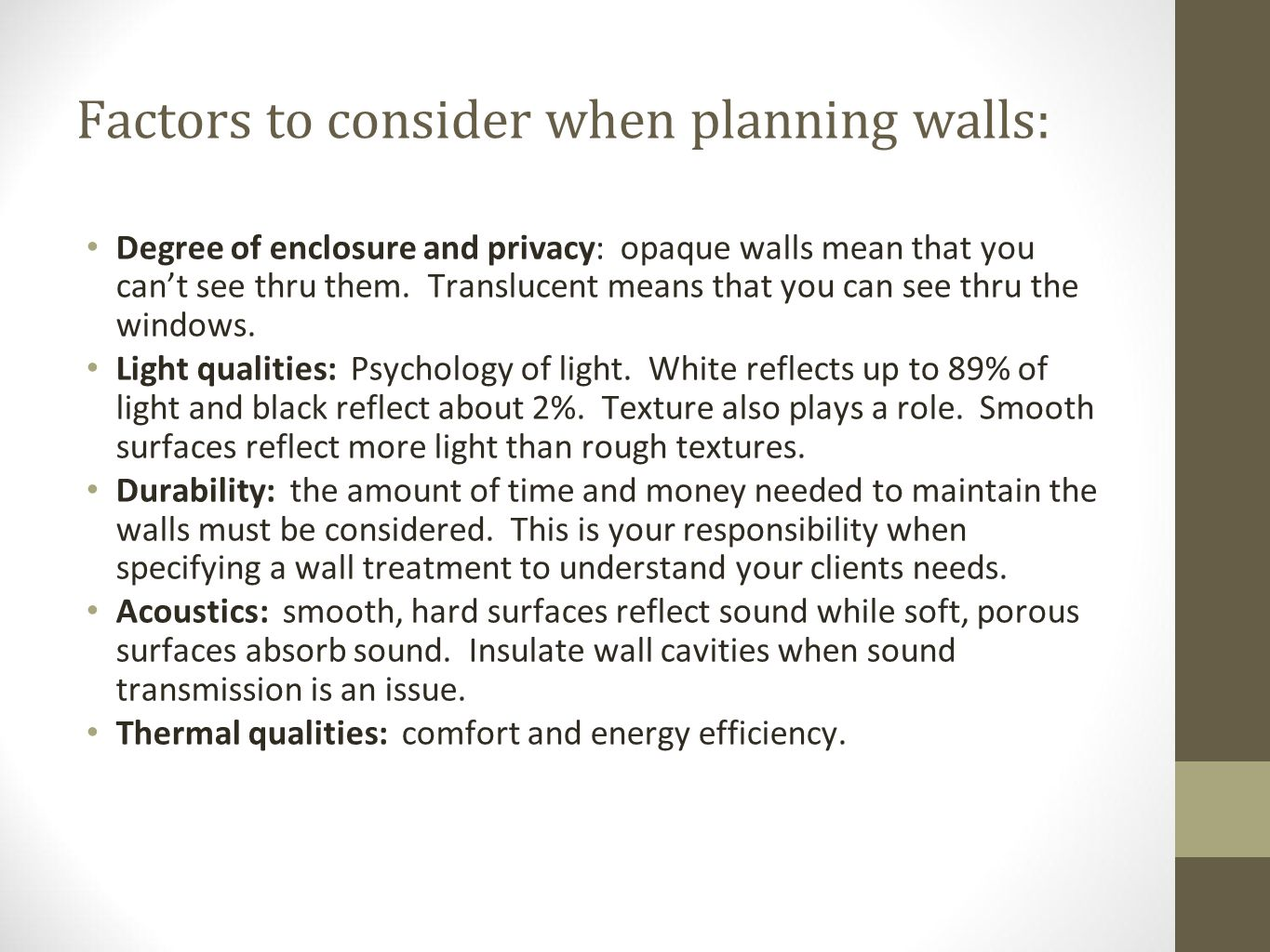 Factors to consider when planning walls: