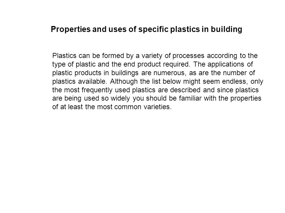 Properties and uses of specific plastics in building