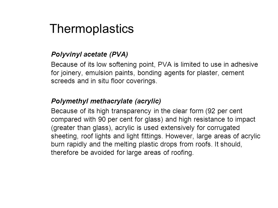 Thermoplastics Polyvinyl acetate (PVA)