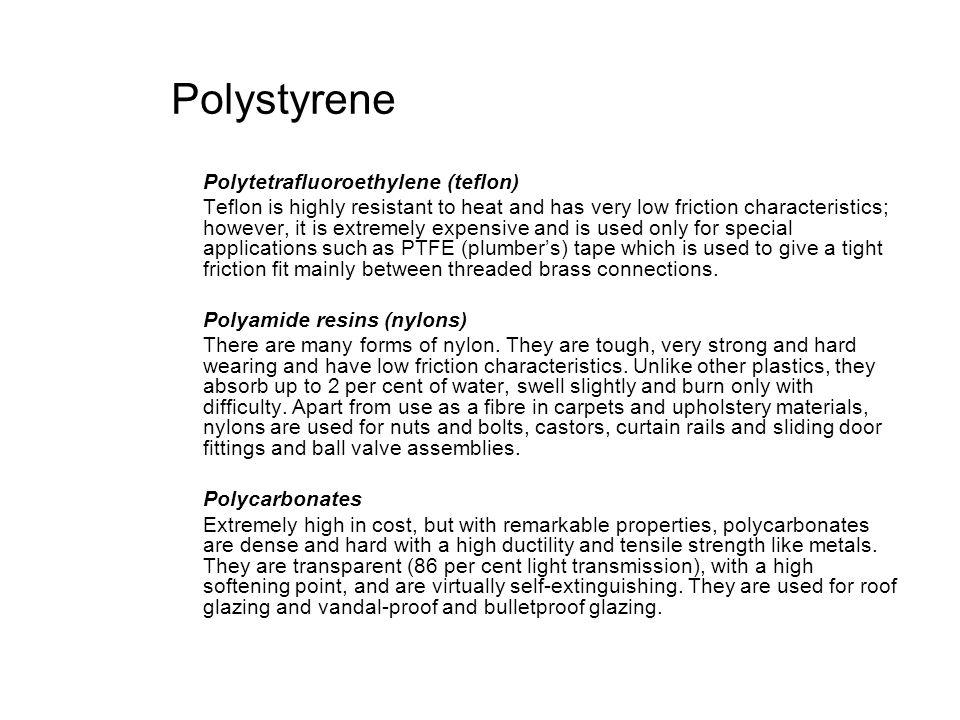 Polystyrene Polytetrafluoroethylene (teflon)