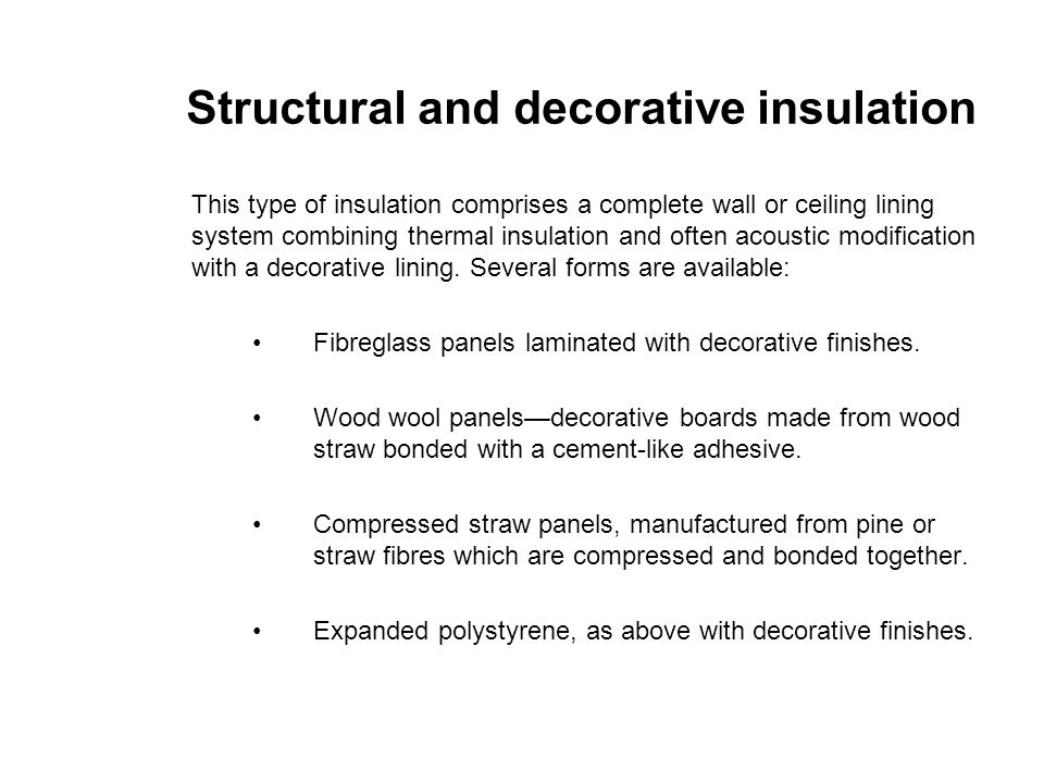 Structural and decorative insulation