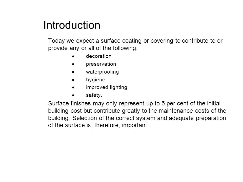 Introduction Today we expect a surface coating or covering to contribute to or provide any or all of the following: