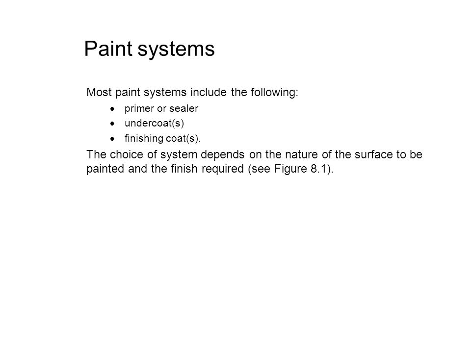 Paint systems Most paint systems include the following: