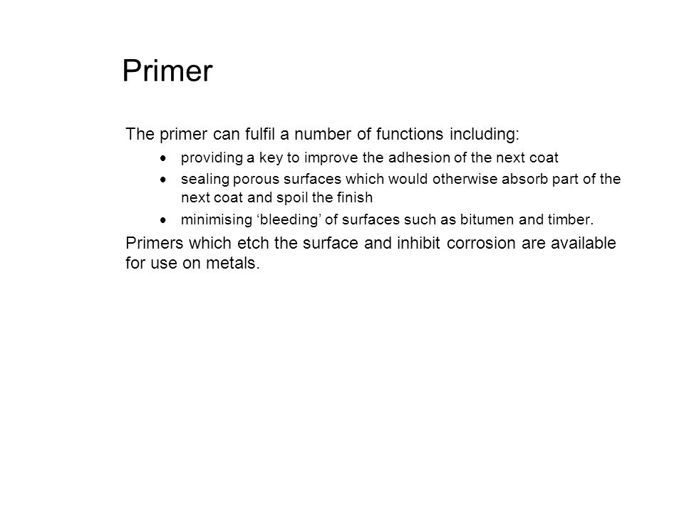 Primer The primer can fulfil a number of functions including: