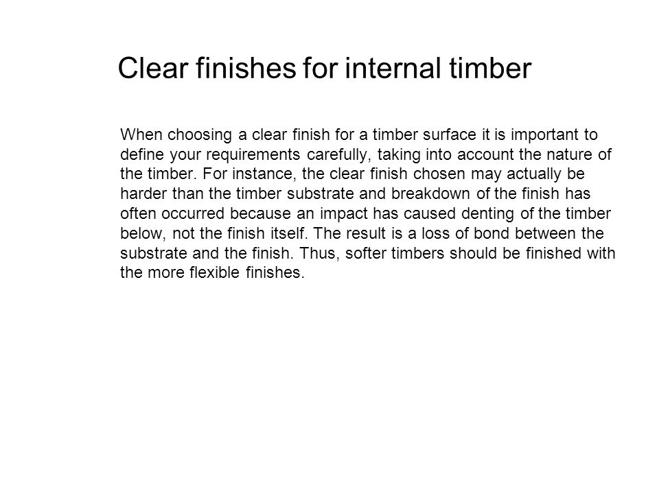 Clear finishes for internal timber