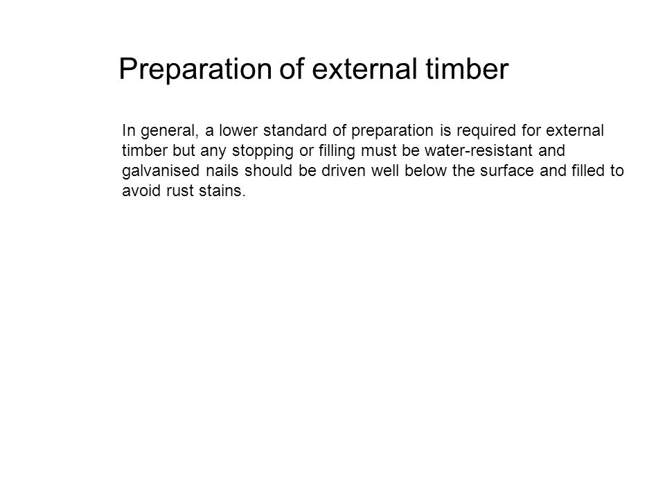 Preparation of external timber