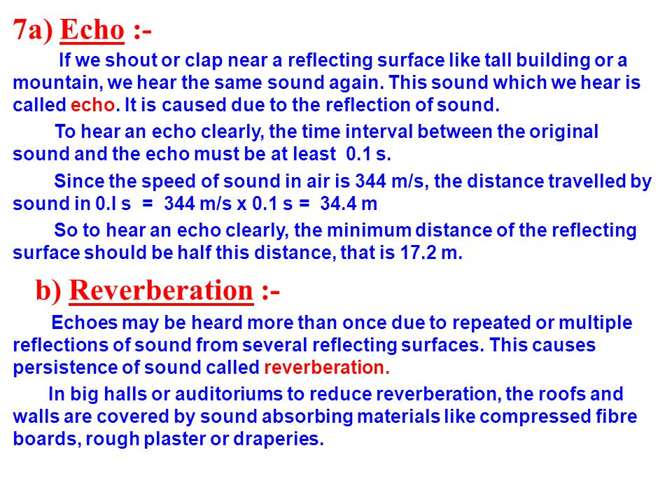 7a) Echo :- b) Reverberation :-