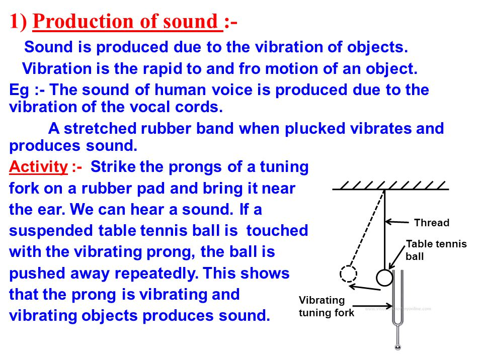 1) Production of sound :-