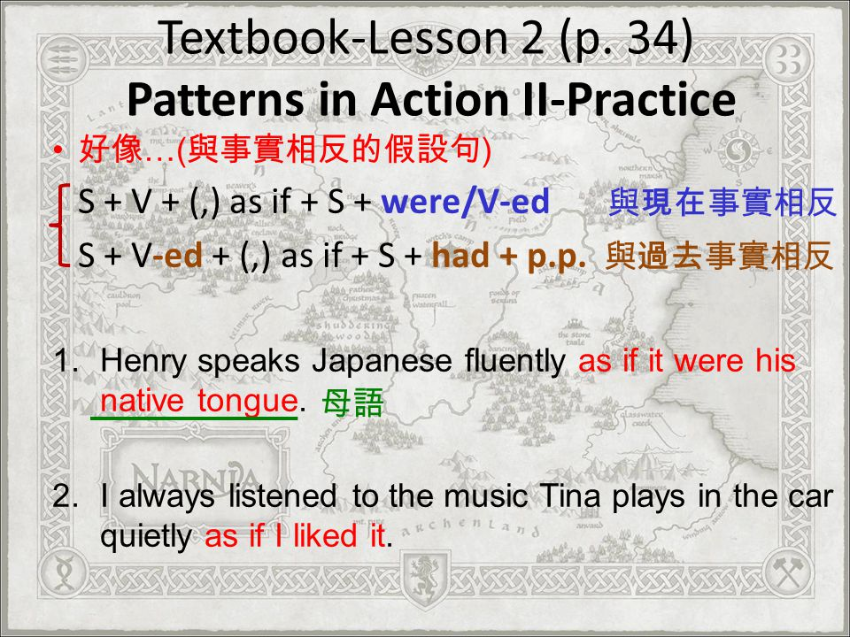 Textbook-Lesson 2 (p. 34) Patterns in Action II-Practice