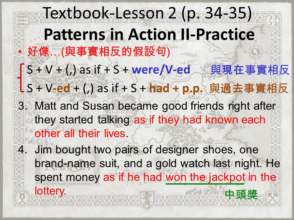 Textbook-Lesson 2 (p. 34-35) Patterns in Action II-Practice