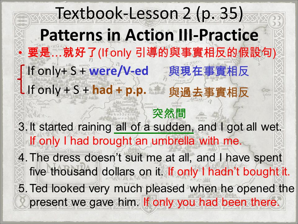 Textbook-Lesson 2 (p. 35) Patterns in Action III-Practice
