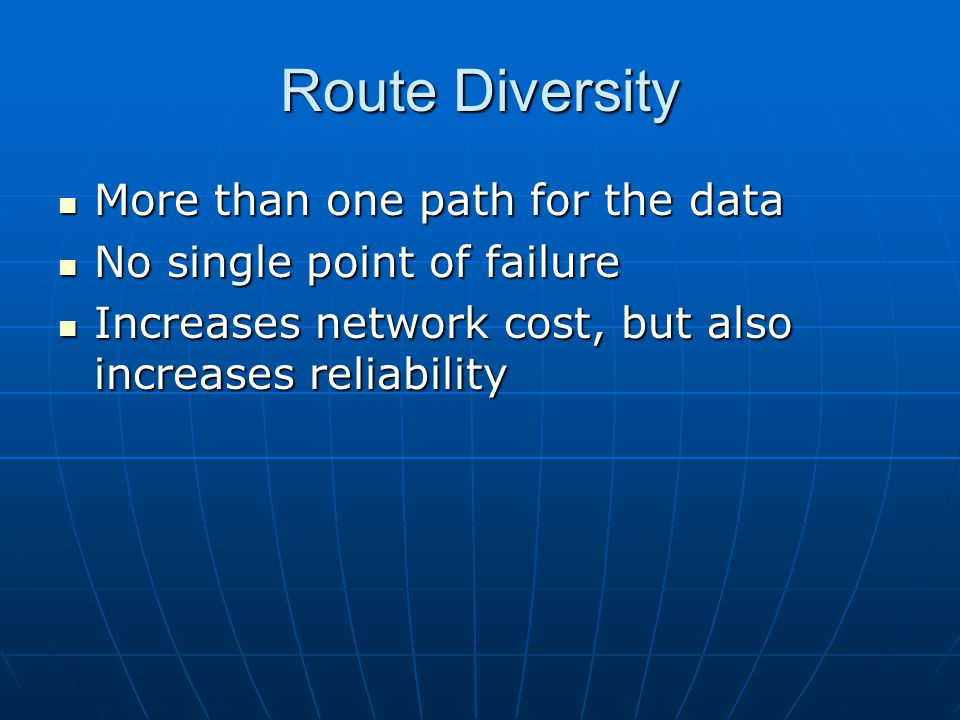 Route Diversity More than one path for the data