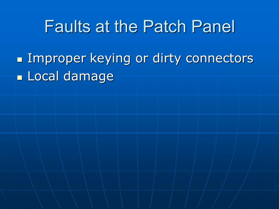 Faults at the Patch Panel