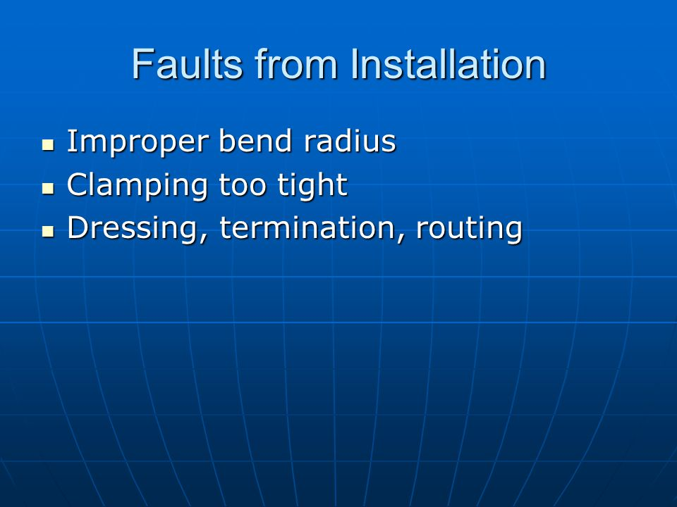 Faults from Installation