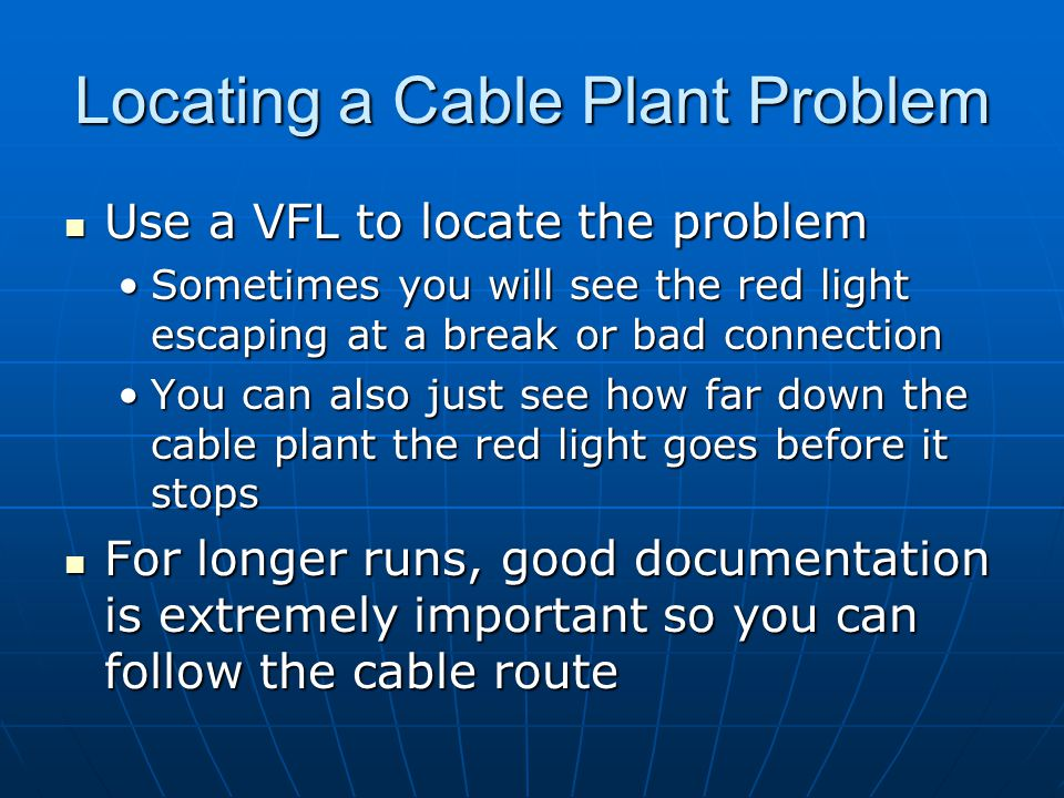 Locating a Cable Plant Problem