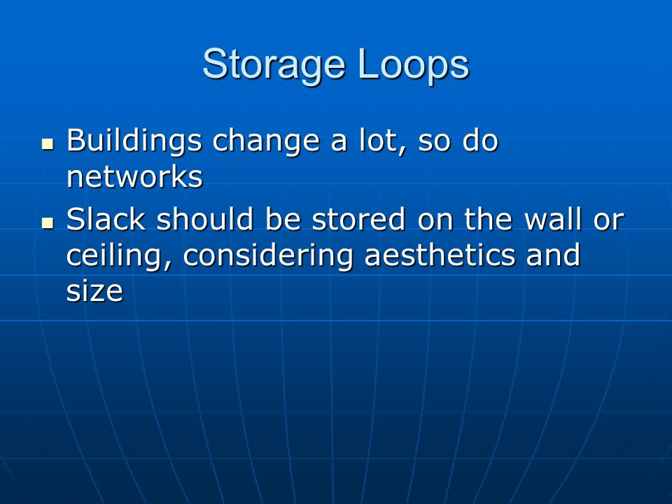 Storage Loops Buildings change a lot, so do networks