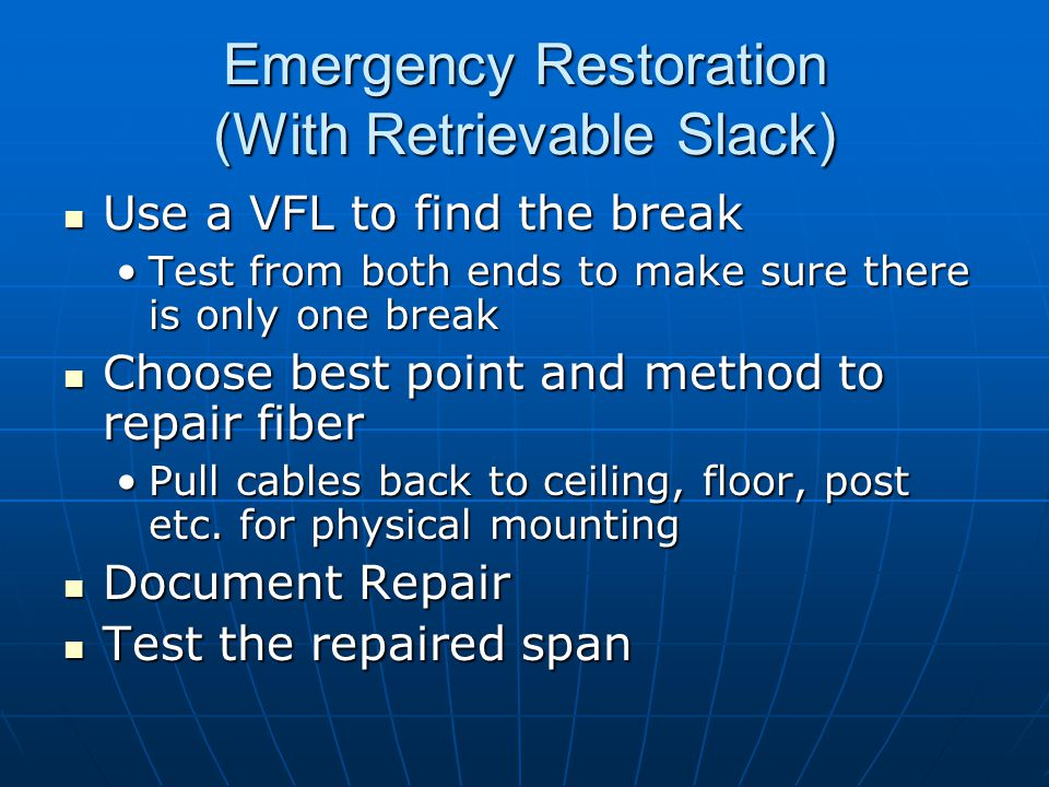 Emergency Restoration (With Retrievable Slack)