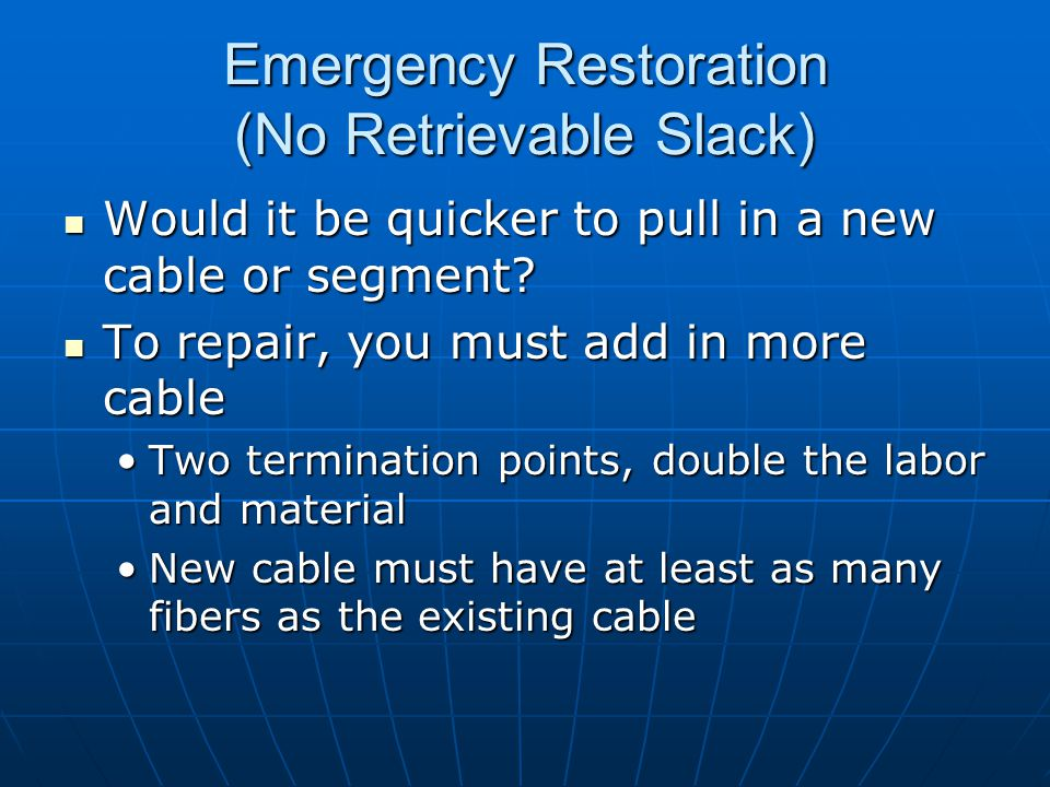 Emergency Restoration (No Retrievable Slack)