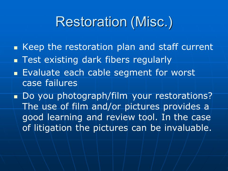Restoration (Misc.) Keep the restoration plan and staff current