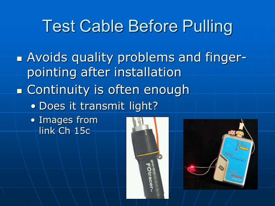 Test Cable Before Pulling