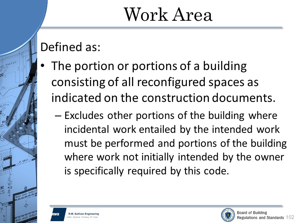 Work Area Defined as: The portion or portions of a building consisting of all reconfigured spaces as indicated on the construction documents.